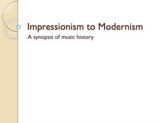 Impressionism to Modernism