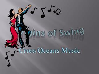 Origins of Swing