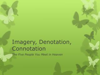 Imagery, Denotation, Connotation
