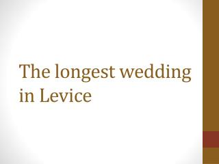 The longest wedding in  Levice