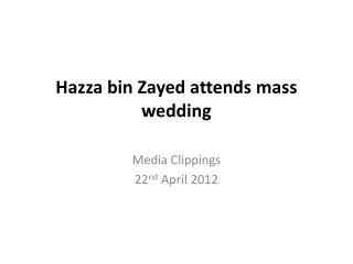 Hazza  bin Zayed attends mass wedding