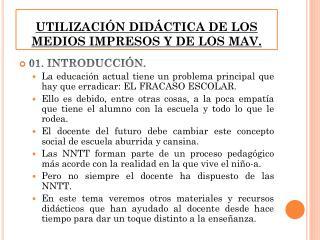 UTILIZACIÓN DIDÁCTICA DE LOS MEDIOS IMPRESOS Y DE LOS MAV.