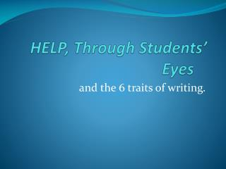 HELP, Through Students' Eyes