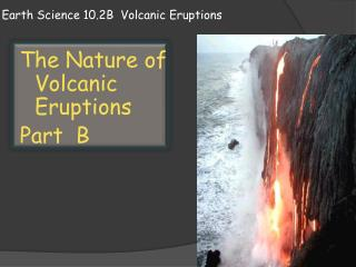 Earth Science 10.2B  Volcanic Eruptions
