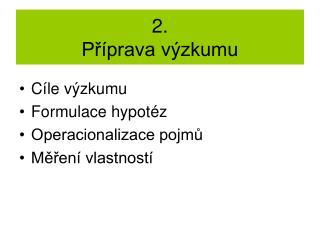 2. Příprava výzkumu