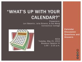Calendar Discussion Questions and Answers