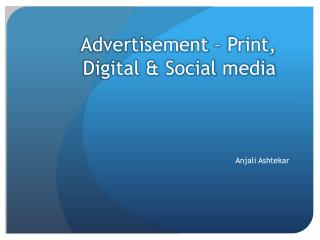 Advertisement – Print, Digital & Social media