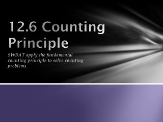 12.6 Counting Principle