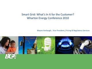 Smart Grid: What's In It for the Customer? Wharton Energy Conference 2010