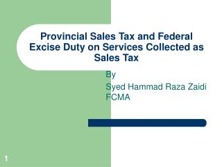 Provincial Sales Tax and Federal Excise Duty on Services Collected as Sales Tax