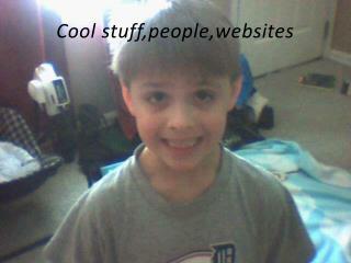 Cool stuff,people,websites