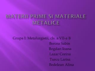 Materii prime si materiale metalice