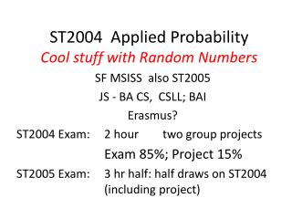 ST2004  Applied Probability Cool stuff with Random Numbers