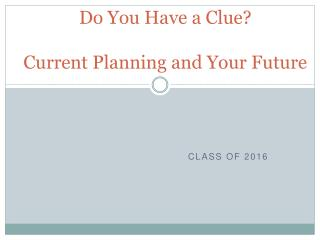 Do You Have a Clue? Current Planning and Your Future