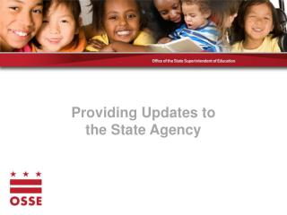 Providing Updates to  the  State Agency