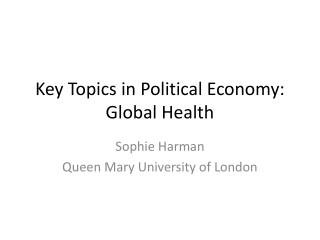 Key Topics in Political Economy: Global Health
