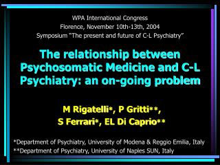 The relationship between Psychosomatic Medicine and C-L Psychiatry: an on-going problem