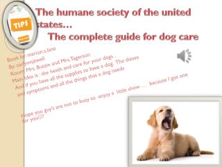 T he humane society of the united states�      The complete guide for dog care