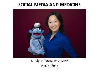 SOCIAL MEDIA AND MEDICINE
