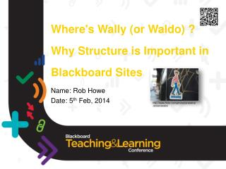 Where's Wally (or Waldo) ? Why Structure is Important in Blackboard Sites