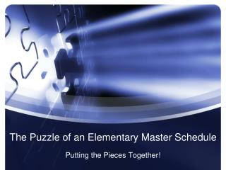 The Puzzle of an Elementary Master Schedule