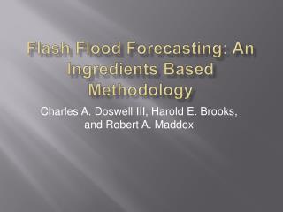 Flash Flood Forecasting: An Ingredients Based Methodology