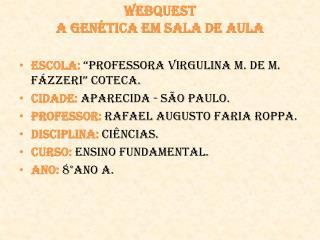 WEBQUEST A GENÉTICA EM SALA DE AULA