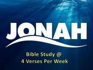 Bible Study @  4 V erses  P er  W eek