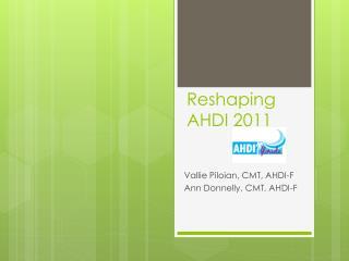 Reshaping AHDI 2011