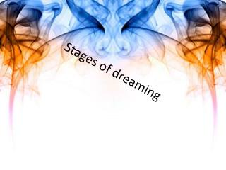 Stages of dreaming