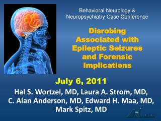 Behavioral Neurology  Neuropsychiatry Case Conference  Disrobing Associated with Epileptic Seizures and Forensic Implica
