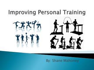 Improving Personal Training