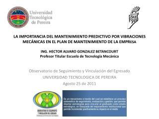 Observatorio de Seguimiento y Vinculación del Egresado UNIVERSIDAD TECNOLOGICA DE PEREIRA