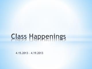 Class Happenings