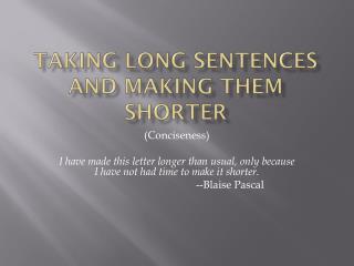 Taking long sentences and making them shorter