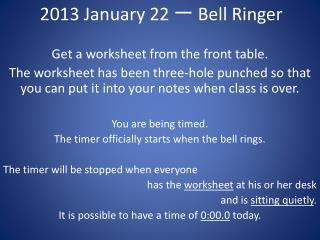 2013 January 22 一  Bell Ringer