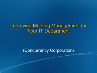 Improving Meeting Management for Your IT Department