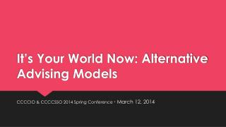 It's Your World Now: Alternative Advising Models