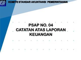 PSAP NO. 0 4 CATATAN ATAS LAPORAN KEUANGAN