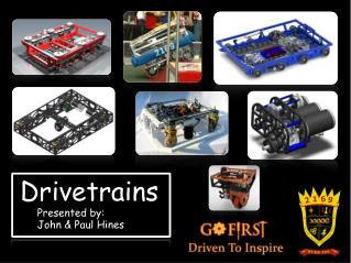 1  Drivetrains        Presented  by:        John & Paul Hines