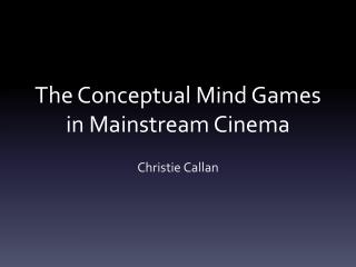 The Conceptual Mind Games in Mainstream Cinema