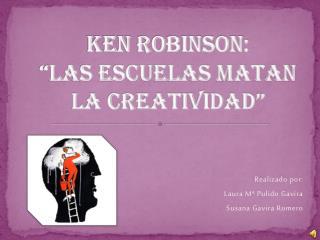 """Ken Robinson:  """"Las escuelas matan la creatividad"""""""