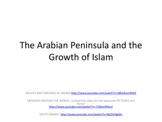 The Arabian Peninsula and the Growth of Islam