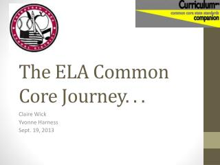 The ELA Common Core Journey. . .