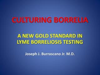 CULTURING BORRELIA