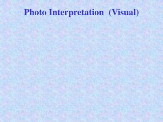 Photo Interpretation  Visual