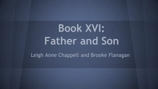 Book XVI: Father and Son