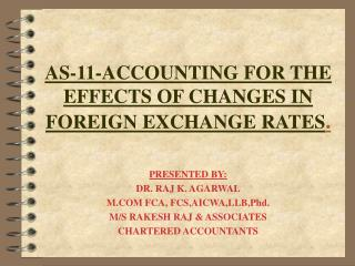 AS-11-ACCOUNTING FOR THE EFFECTS OF CHANGES IN FOREIGN EXCHANGE RATES.