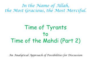 Time of Tyrants to Time of  the Mahdi (Part 2)