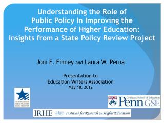 Understanding the Role of  Public Policy In Improving the  Performance of Higher Education: